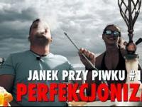 JANEK PRZY PIWKU 17 - Perfekcjonizm (rozwój osobisty na luzie)