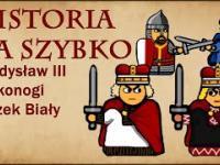 Historia Na Szybko - Władysław III Laskonogi, Leszek Biały cz.1 (Historia Polski 29)