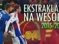 Ekstraklasa na wesoło! Podsumowanie sezonu 2015/16
