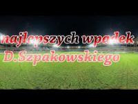 D. Szpakowski - 5 najlepszych wpadek!