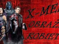 X-Men: Apocalypse Obraża Kobiety - 20th Century Fox się tłumaczy