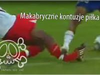 Makabryczne kontuzje piłkarskie