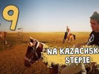 Autostopem przez Demoludy - Na Kazachskim stepie - odcinek 19