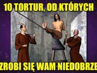 10 rodzajów tortur, od których zrobi się wam niedobrze