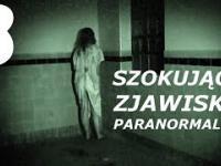 3 szokujące zjawiska paranormalne
