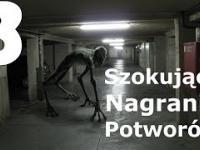 3 szokujące nagrania potworów zamieszczone w internecie