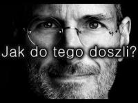 Jak do tego doszli? 1 Steve Jobs