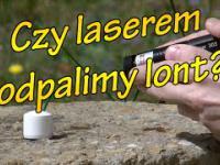 Czy laserem odpalimy lont?