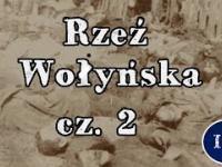 Rzeź Wołyńska cz. 2/ Inna Historia odc. 27