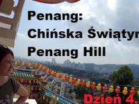 Penang: Chińska Świątynia, Penang Hill - Dzień 4. - Budżetowy Luksus