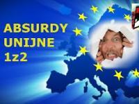 Absurdy Unii Europejskiej