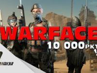 WARFACE | 10 000 PKT!? 3
