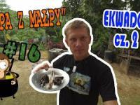 16 Autostopem do Amazonii - Zupa z małpy