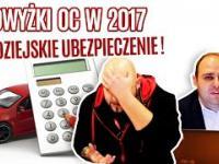 Złodziejskie podwyżki cen ubezpieczeń aut na 2017 r.