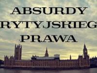 ABSURDY BRYTYJSKIEGO PRAWA
