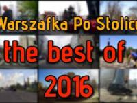 Warszafka Po Stolicy - The best of 2016