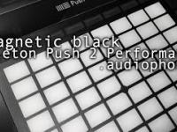 magnetic black / Ableton Push 2 Performance / .audiophone