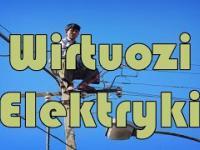 Wirtuozi Elektryki. Zwarciowa Kompilacja Masochistów.