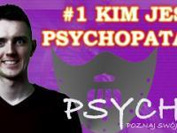 Kim jest Psychopata? 1 PSYCHE