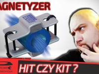 MAGNETYZER [Hit czy Kit?]