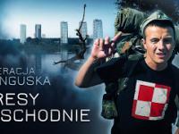 Operacja Tunguska - Kresy Wschodnie - odcinek 2