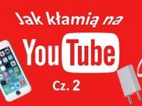 Kłamstwa YouTube-rów