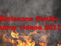 Śmieszne filmiki/Funny videos 2017