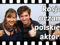 Rosja oczami polskiego aktora