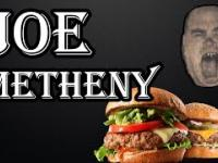 Joe Metheny, PO OBEJRZENIU JUŻ NIGDY NIE ZJESZ FAST FOODA!