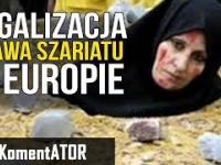 Rada Europy Chce Wprowadzić Prawo Szariatu w Europie - Komentator 558