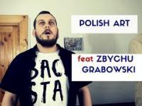 Polish Art - Paweł Famous Vloger feat polish idol Zbychu Grabowski