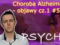 Choroba Alzheimera - objawy cz.1 5 PSYCHE