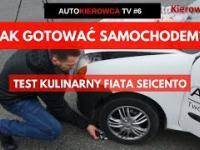 Jak gotować samochodem? Parodia testu Fiata Seicento