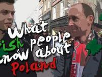 What Irish people know about Poland? / Co Irladnczycy wiedzą o Polsce?