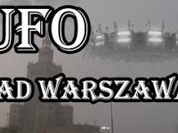 UFO NAD WARSZAWĄ!!! Przełomowy kontakt z OBCYMI!!