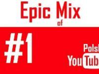 EPIC MIX of POLSKI YT! 1