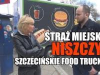Straż miejska NISZCZY szczecińskie food trucki! PRZEDSIĘBIORCZOŚĆ kontra BIUROKRACJA!