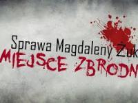 Miejsce Zbrodni: Magdalena Żuk