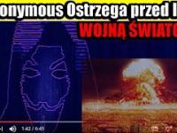 Anonymous Ostrzega przed III Wojną Swiatową