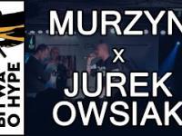 MURZYN vs JUREK OWSIAK / 1/8 BITWA O HYPE