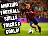 Amazing Football Skills Tricks & Goals