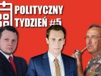 POLITYCZNY TYDZIEŃ 5 (BERKOWICZ/CEJROWSKI/MENTZEN)
