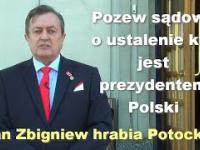 Pozew sądowy o ustalenie kto jest prezydentem Polski - Jan Zbigniew hrabia Potocki