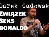 Darek Gadowski - o związku, seksie i Ronaldo
