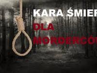 Kara Śmierci dla Morderców i Zdrajców stanu - CAŁA PRAWDA