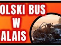 WYPADEK POLSKIEGO BUSA W CALAIS