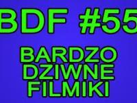 BDF! - Bardzo dziwne filmiki 55