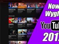NOWY WYGLĄD YouTube 2017