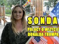 SONDA: Polacy o wizycie Trumpa w Polsce!  