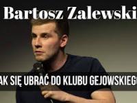 Bartosz Zalewski - Jak się ubrać do klubu gejowskiego